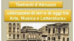 Locandina dell'evento Abruzzesi di ieri e di oggi tra arte, musica e letteratura